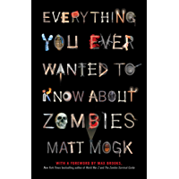 Everything You Ever Wanted to Know About Zombies (English Edition)