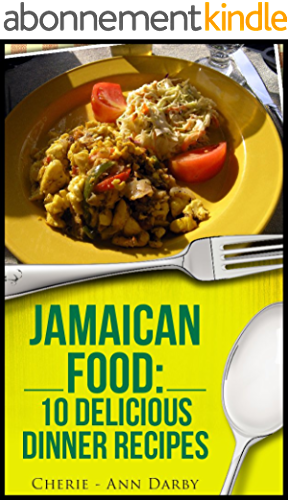 Jamaican Food: 10 Delicious Dinner Recipes (English Edition)