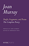 Drafts, Fragments, and Poems: The Complete Poetry (New York Review Books Poets)