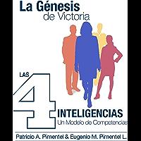 LA GENESIS DE VICTORIA: Las 4 inteligencias un modelo de competencias