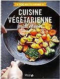 Cuisine végétarienne midi et soir - 100 recettes à dévorer