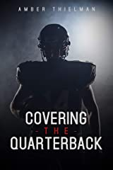 Covering the Quarterback Kindle Edition