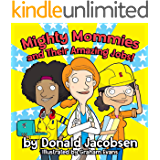 Mighty Mommies and Their Amazing Jobs: A STEM Career Book for Kids (STEMpowering STEM Books for Children 1)