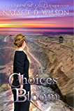 Choices In Bloom (Children of Angels Book 4)