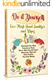 Do It Yourself Face Mask Hand Sanitizer and Wipes: Homemade Face Mask Protection at Home. How to Make Fan With Paper…