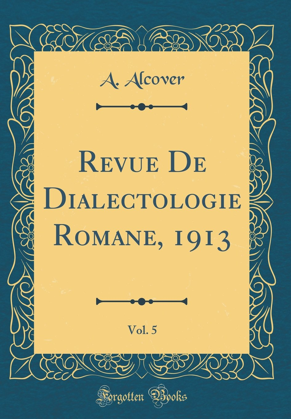 Download Revue De Dialectologie Romane, 1913, Vol. 5 (Classic Reprint) (German Edition) pdf