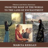 From the Roof of the World to the Land of Enchantment: Similarities of Native American and Tibetan Cultures