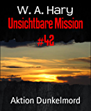Unsichtbare Mission #42: Aktion Dunkelmord