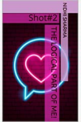 The Logical Part of Me!: Shot#2 (LoveShots) Kindle Edition