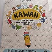 Kawaii. El arte japonés de para dibujar cosas monas: Ideas