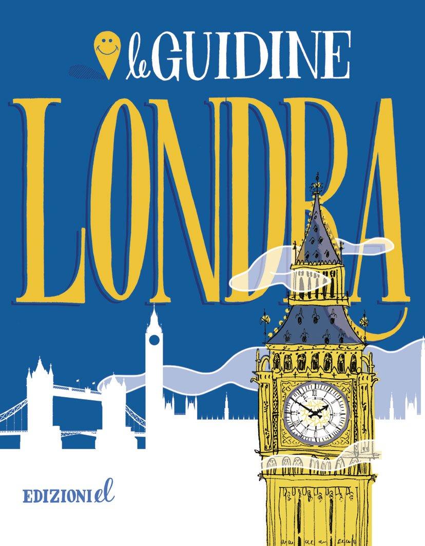 Londra. Ediz. illustrata Copertina flessibile – 6 ott 2015 Sarah Rossi EL 8847733049 grande Londra