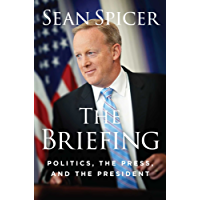 The  Briefing: Politics, the Press, and the President (English Edition)