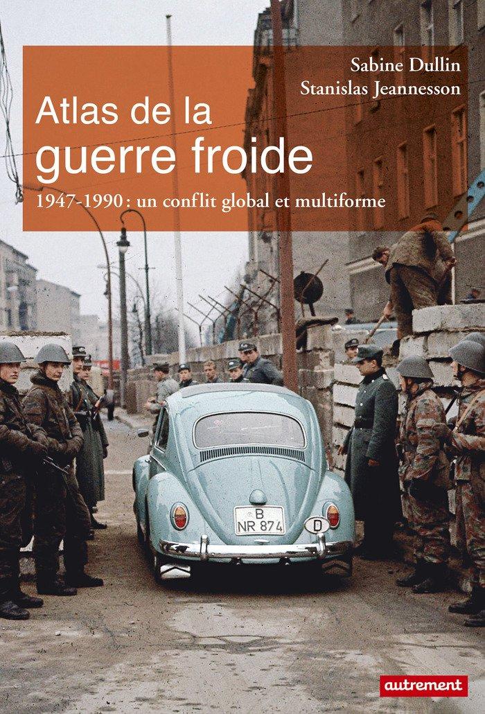 Atlas de la guerre froide : Un conflit global et multiforme Broché – 1 novembre 2017 Aurélie Boissière Sabine Dullin Stanislas Jeannesson Jérémie Tamiatto