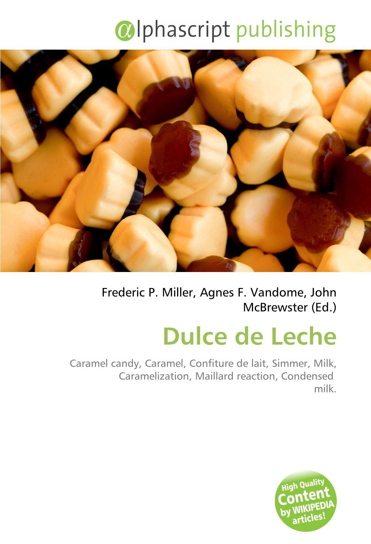 Dulce de Leche: Amazon.es: Frederic P Miller, Agnes F Vandome, John McBrewster: Libros en idiomas extranjeros