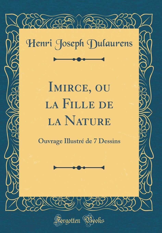 Download Imirce, ou la Fille de la Nature: Ouvrage Illustré de 7 Dessins (Classic Reprint) (French Edition) ebook