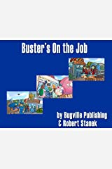 Buster's On the Job (A Sight Words Easy Reader, Bugville Jr. #5) (Bugville Critters Book 45) Kindle Edition