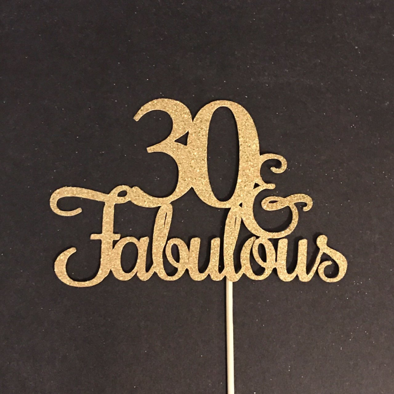 30 and Fabulous Cake Topper, Glitter Cake Topper, Birthday Cake Topper, 30th Birthday Party, Happy 30th, Thirty Birthday and Fabulous, 30th Birthday Cake Topper, Anniversary Cake Topper