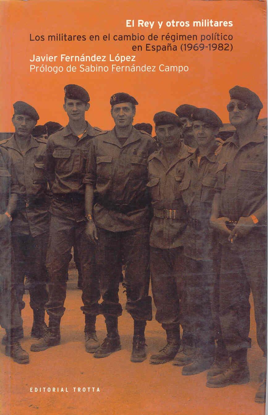 El Rey Y Otros Militares España. 1969-1982 (VARIOS): Amazon.es: Fernandez Lopez: Libros