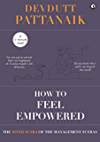 How to feel empowered (Management Sutras Book 9)