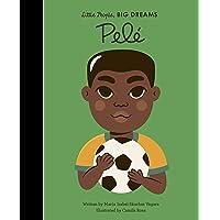 Pele: 46 (Little People, BIG DREAMS)