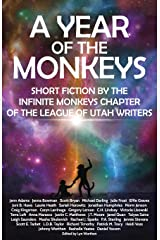 A Year of the Monkeys: Short Fiction by the Infinite Monkeys chapter of the League of Utah Writers Paperback