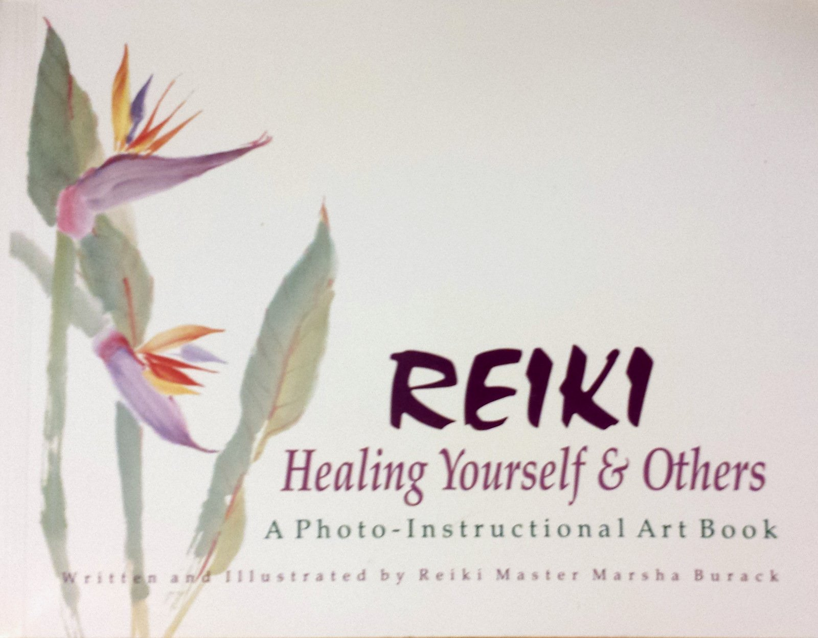 Reiki healing yourself others a photo instructional art book reiki healing yourself others a photo instructional art book marsha burack 9781880441398 amazon books fandeluxe Gallery