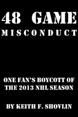 48 Game Misconduct: One Fan's Boycott of the 2013 NHL Season Kindle Edition