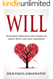 WILL: 10 Guiding Principles for Women to Impact Love and Leadership.