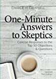 One Minute Answers to Skeptics: Concise Responses to the Top 50 Questions & Objections
