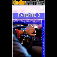 PATENTE B: Libro di teoria basato sul Codice della Strada e sul Regolamento di Attuazione (Italian Edition) book cover