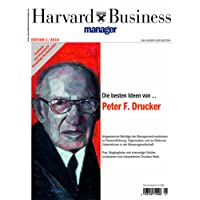 Harvard Business Manager Edition 1/2010: Die besten Ideen von Peter F. Drucker (Edition Harvard Business Manager)