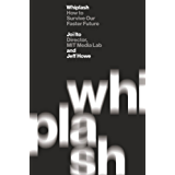 Whiplash: How to Survive Our Faster Future (English Edition)