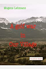 A golf war in Our Village Kindle Edition
