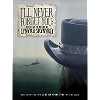 Lynyrd Skynyrd - I'll Never Forget You: The Last 72 Hours Of Lynyrd Skynyrd