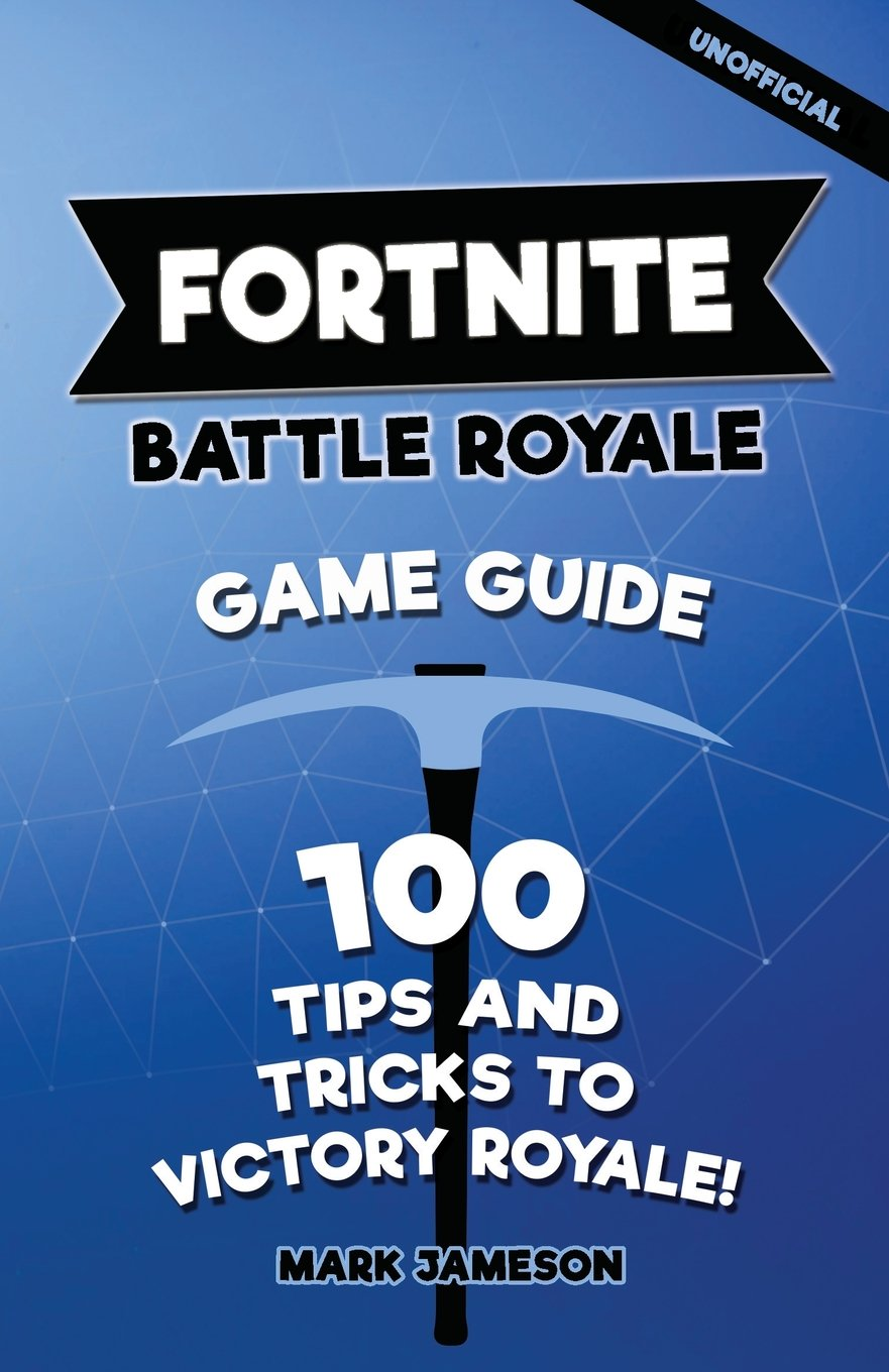 Download Fortnite Battle Royale Game Guide: 100 Tips And Tricks To Victory Royale! (Fortnite Tips Book) pdf