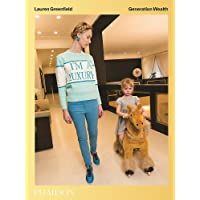 Lauren Greenfield: Generation Wealth (9780714872124)