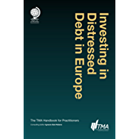 Investing in Distressed Debt in Europe: The TMA Handbook for Practitioners (English Edition)