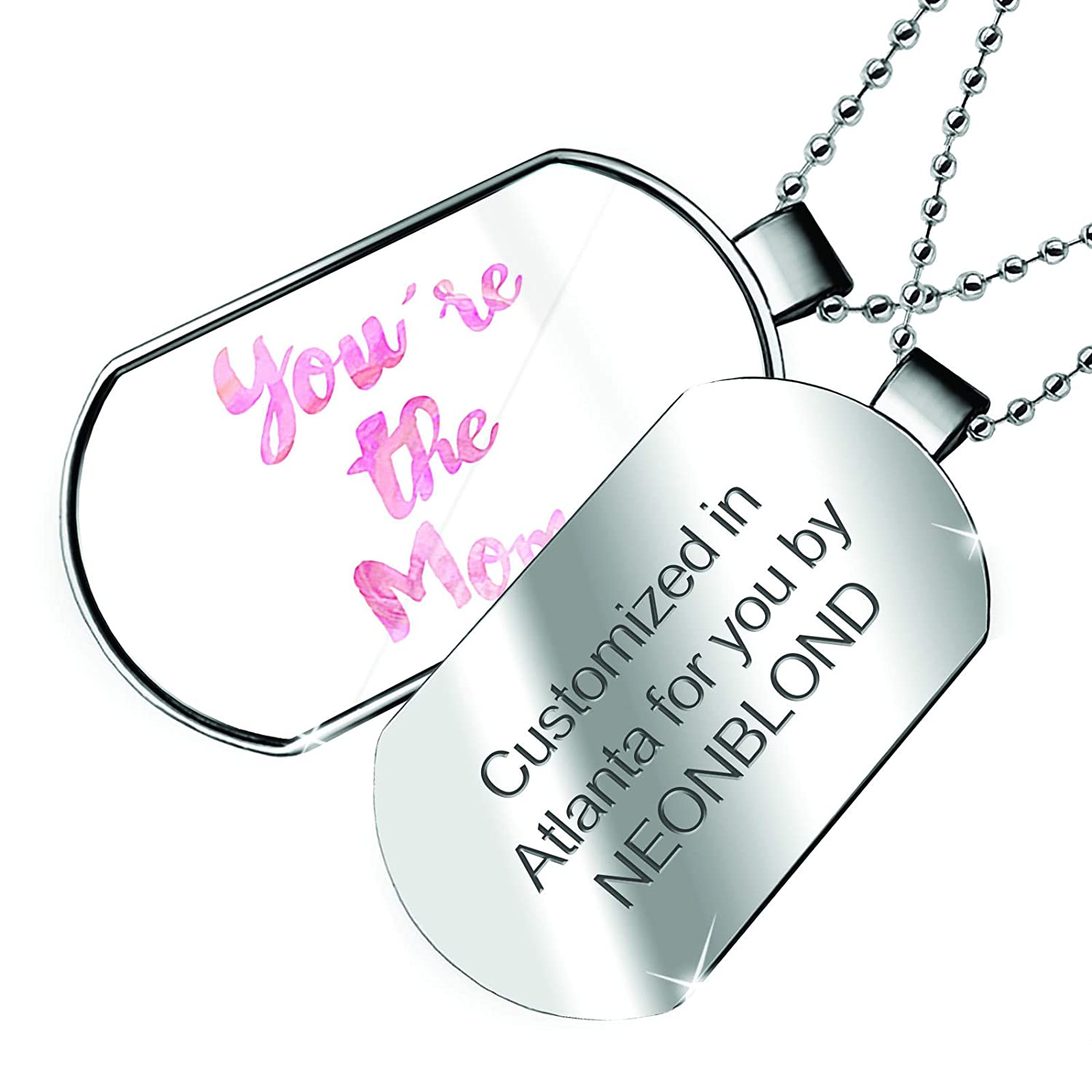 NEONBLOND Personalized Name Engraved Youre The Mom Mothers Day Pink Watercolor Dogtag Necklace