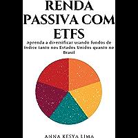 Renda Passiva com ETFs : Aprenda a diversificar usando fundos de índice tanto nos Estados Unidos quanto no Brasil