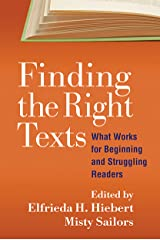 Finding the Right Texts: What Works for Beginning and Struggling Readers (Solving Problems in the Teaching of Literacy) Kindle Edition