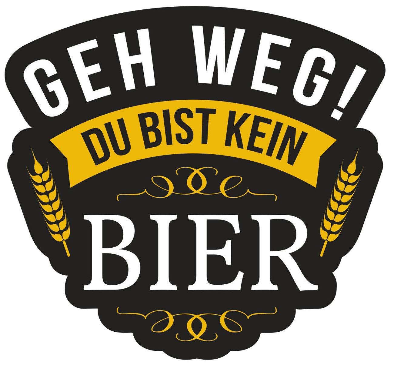 wetterfester Aufkleber GEH Weg du bist kein Bier