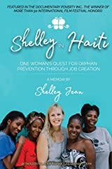 Shelley in Haiti: One woman's quest for orphan prevention through  job creation Paperback