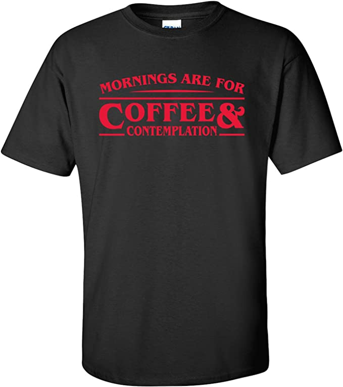 Mornings Are For Coffee And Contemplation Funny Chief Hopper Tv T Shirt