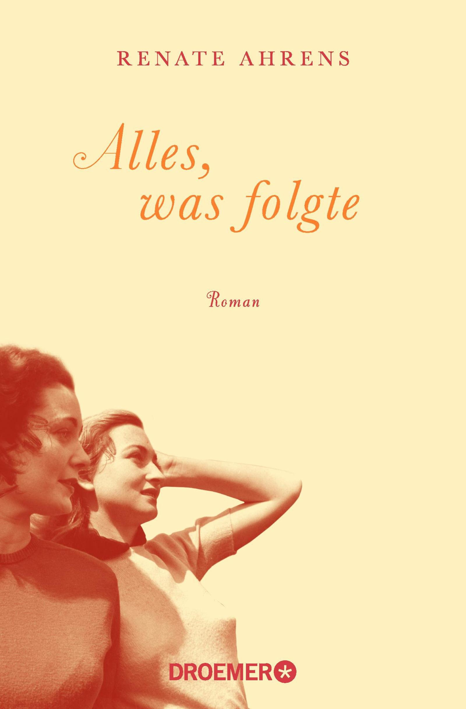 Alles, was folgte: Roman Taschenbuch – 1. Juni 2018 Renate Ahrens Droemer TB 3426305771 Deutschland