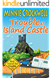 Trouble at Island Castle (Will Travel for Trouble  Book 11)