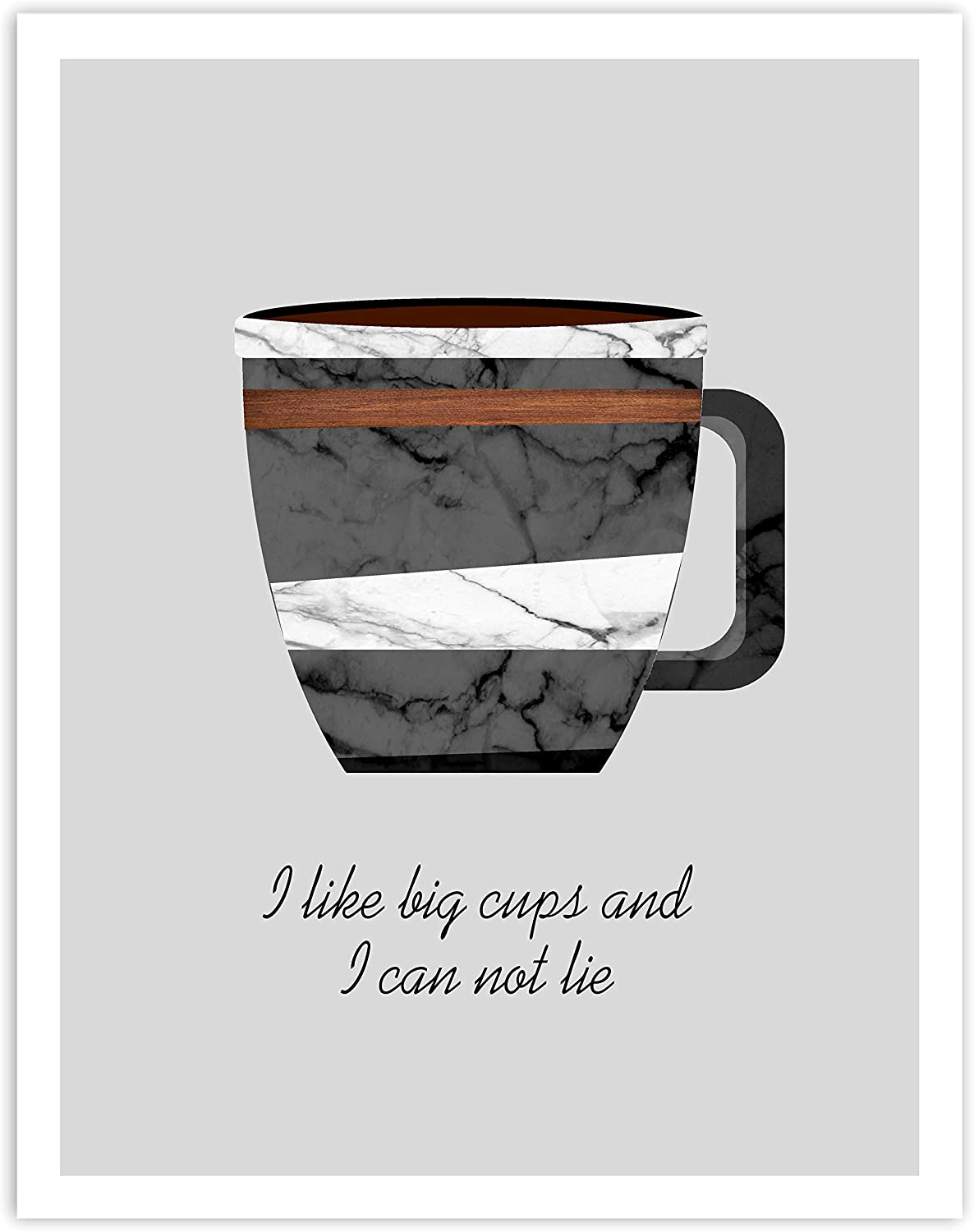 Printsmo, I Like Big Cups and I Can Not Lie, Coffee Lovers Kitchen Decor, Minimalist Modern Art Print Poster, Contemporary Wall Art for Home Decor 11x14 inches, Unframed