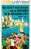 The Happy Hollisters and the Mystery in Skyscraper City: (Volume 17)