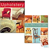 Complete Step-by-step Upholstery and Upholstery Bible 2 Books Bundle Collection with Gift Journal - Complete Step-by-Step Techniques for Professional Results