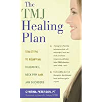 The TMJ Healing Plan: Ten Steps to Relieving Persistent Jaw, Neck and Head Pain (Positive Options for Health)