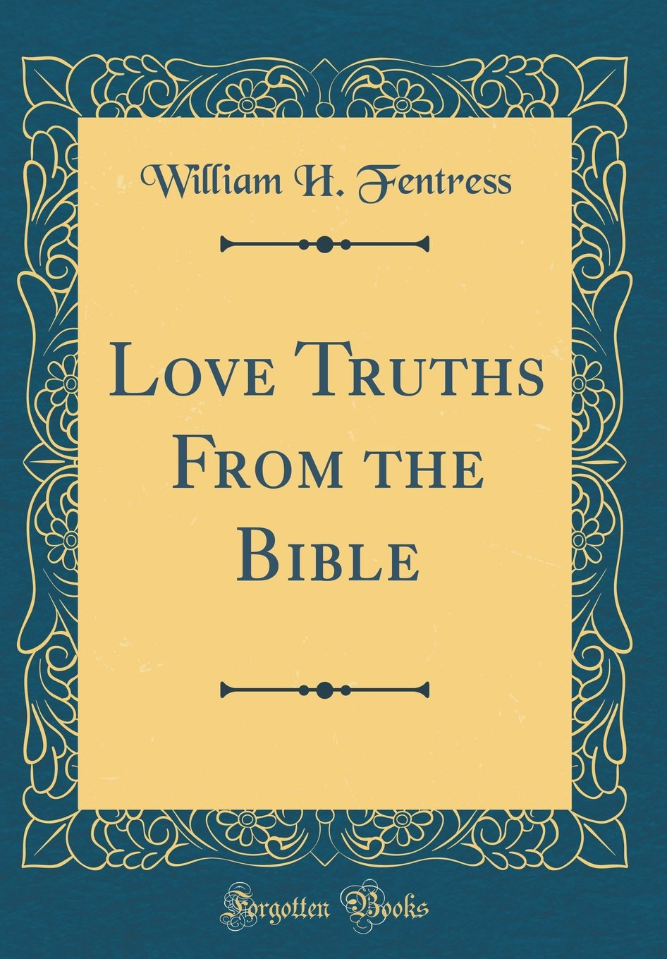 Love Truths From the Bible (Classic Reprint) pdf epub